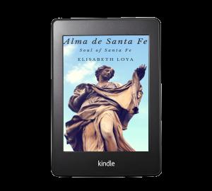 Alma de Santa Fe by Elisabeth Loya